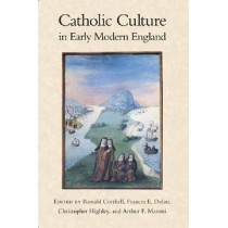 Catholic Culture in Early Modern England by Ronald Corthell, 9780268022945