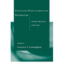 Intractable Disputes About the Natural Law: Alasdair MacIntyre and Critics by Lawrence S. Cunningham, 9780268023003