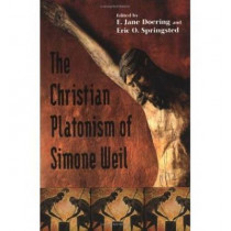 The Christian Platonism of Simone Weil by E. Jane Doering, 9780268025656