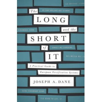 The Long and the Short of It: A Practical Guide to European Versification Systems by Joseph A. Dane, 9780268026035
