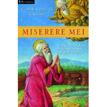Miserere Mei: The Penitential Psalms in Late Medieval and Early Modern England by Clare Costley King'Oo, 9780268033248
