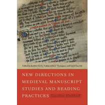 New Directions in Medieval Manuscript Studies and Reading Practices: Essays in Honor of Derek Pearsall by Kathryn Kerby-Fulton, 9780268033279