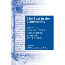 Text In The Community: Essays on Medieval Works, Manuscripts, Authors, and Readers by Jill Mann, 9780268034962