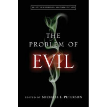 The Problem of Evil: Selected Readings, Second Edition by Michael L. Peterson, 9780268038472