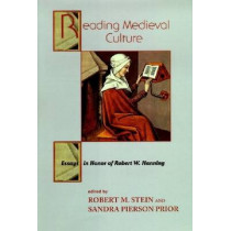Reading Medieval Culture: Essays in Honor of Robert W. Hanning by Robert M. Stein, 9780268041113