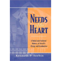 Needs of the Heart: A Social and Cultural History of Brazil's Clergy and Seminaries by Kenneth P. Serbin, 9780268041199