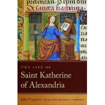Life of Saint Katherine of Alexandria by John Capgrave, 9780268044268