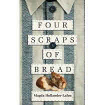 Four Scraps of Bread by Magda Hollander-Lafon, 9780268101237