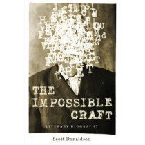 The Impossible Craft: Literary Biography by Scott Donaldson, 9780271065281