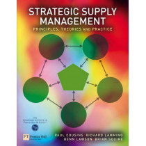 Strategic Supply Management: Principles, theories and practice by Paul Cousins, 9780273651000