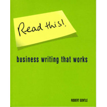 Read This!: Business writing that works by Robert Gentle, 9780273656500