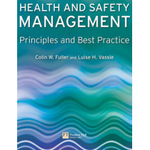 Health and Safety Management: Principles and Best Practice by Colin Fuller, 9780273684824