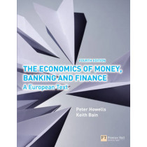 The Economics of Money, Banking and Finance by Peter Howells, 9780273710394
