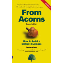 From Acorns: How to Build a Brilliant Business by Caspian Woods, 9780273712527