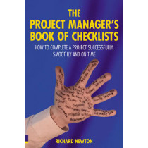 The Project Manager's Book of Checklists: How to complete a project successfully, smoothly and on time by Richard Newton, 9780273715580