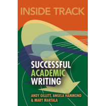 Inside Track to Successful Academic Writing by Andy Gillett, 9780273721710