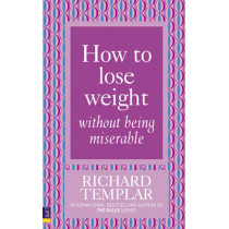 How to Lose Weight Without Being Miserable by Richard Templar, 9780273725541