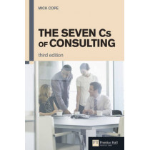 The Seven Cs of Consulting by Mick Cope, 9780273731085