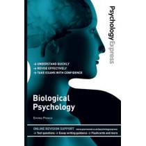 Psychology Express: Biological Psychology (Undergraduate Revision Guide) by Emma Preece, 9780273737223
