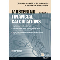 Mastering Financial Calculations: A step-by-step guide to the mathematics of financial market instruments by Bob Steiner, 9780273750581