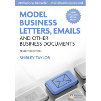 Model Business Letters, Emails and Other Business Documents by Shirley Taylor, 9780273751939