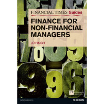 FT Guide to Finance for Non-Financial Managers by Jo Haigh, 9780273756200