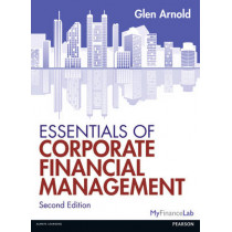 Essentials of Corporate Financial Management by Glen Arnold, 9780273758877