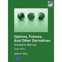 Solutions Manual for Options, Futures & Other Derivatives Global Edition by John Hull, 9780273759119
