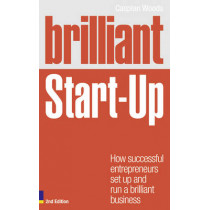 Brilliant Start-Up: How successful entrepreneurs set up and run a brilliant business by Caspian Woods, 9780273761976