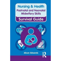Postnatal and Neonatal Midwifery Skills by Alison Edwards, 9780273763345
