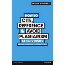 How to Cite, Reference & Avoid Plagiarism at University by Kathleen McMillan, 9780273773337