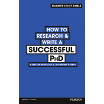 How to Research & Write a Successful PhD by Kathleen McMillan, 9780273773917