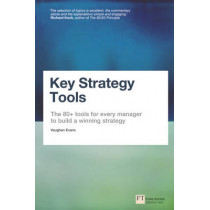 Key Strategy Tools: The 80+ Tools for Every Manager to Build a Winning Strategy by Vaughan Evans, 9780273778868