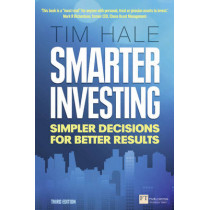 Smarter Investing 3rd edn: Simpler Decisions for Better Results by Tim Hale, 9780273785378