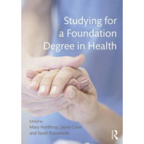 Studying for a Foundation Degree in Health by Mary Northrop, 9780273786207