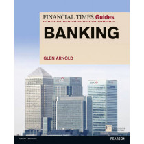 FT Guide to Banking by Glen Arnold, 9780273791829