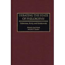 Debating the State of Philosophy: Habermas, Rorty, and Kolakowski by Jozef Niznik, 9780275957155