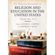 The Praeger Handbook of Religion and Education in the United States [2 volumes] by James C. Carper, 9780275992279