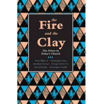 The Fire and the Clay: Priest in Today's Church by George Guiver, 9780281047154