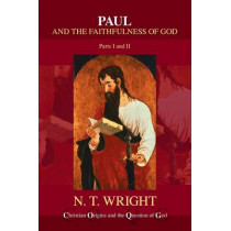Paul and the Faithfulness of God by Canon N. T. Wright, 9780281055548