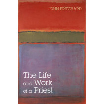 The Life and Work of a Priest by John Pritchard, 9780281057481