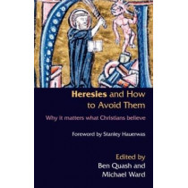 Heresies and How to Avoid Them by Ben Quash, 9780281058433