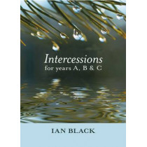 Intercessions for Years A, B, and C by Ian Black, 9780281060214