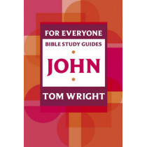 For Everyone Bible Study Guides: John by Tom Wright, 9780281062256