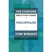 For Everyone Bible Study Guides: Philippians by Tom Wright, 9780281062263