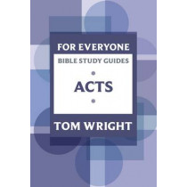 For Everyone Bible Study Guides: Acts by Tom Wright, 9780281063802