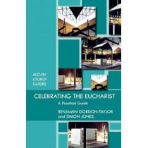 Celebrating the Eucharist by Benjamin Gordon-Taylor, 9780281065073