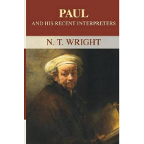 Paul and His Recent Interpreters by Canon N. T. Wright, 9780281067589