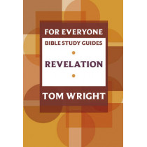 For Everyone Bible Study Guide: Revelation by Tom Wright, 9780281068654