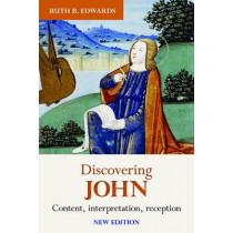 Discovering John: Content, interpretation, reception by Ruth Edwards, 9780281069699